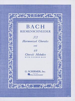 371 Harmonized Chorales and 69 Chorale Melodies With Figured Bass By Basch, J. S.